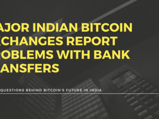 Indian bitcoin exchanges report problems with bank transfers