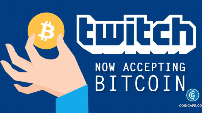 Twitch TV accepts Bitcoin as a payment