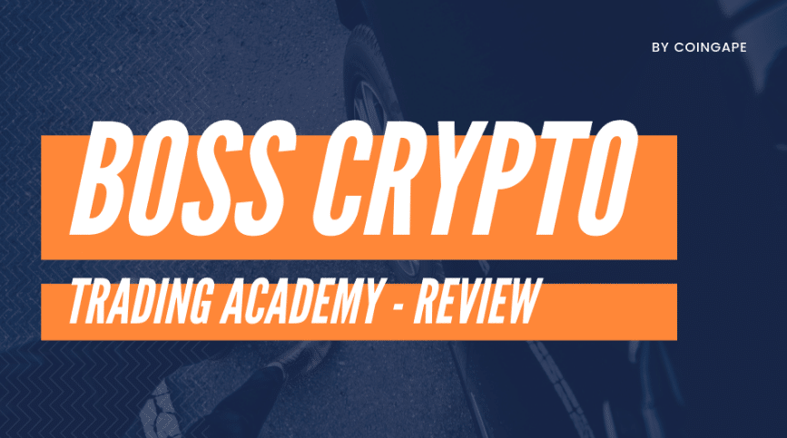Boss Crypto Review: An Academy for Traders & Investors to Improve their Returns