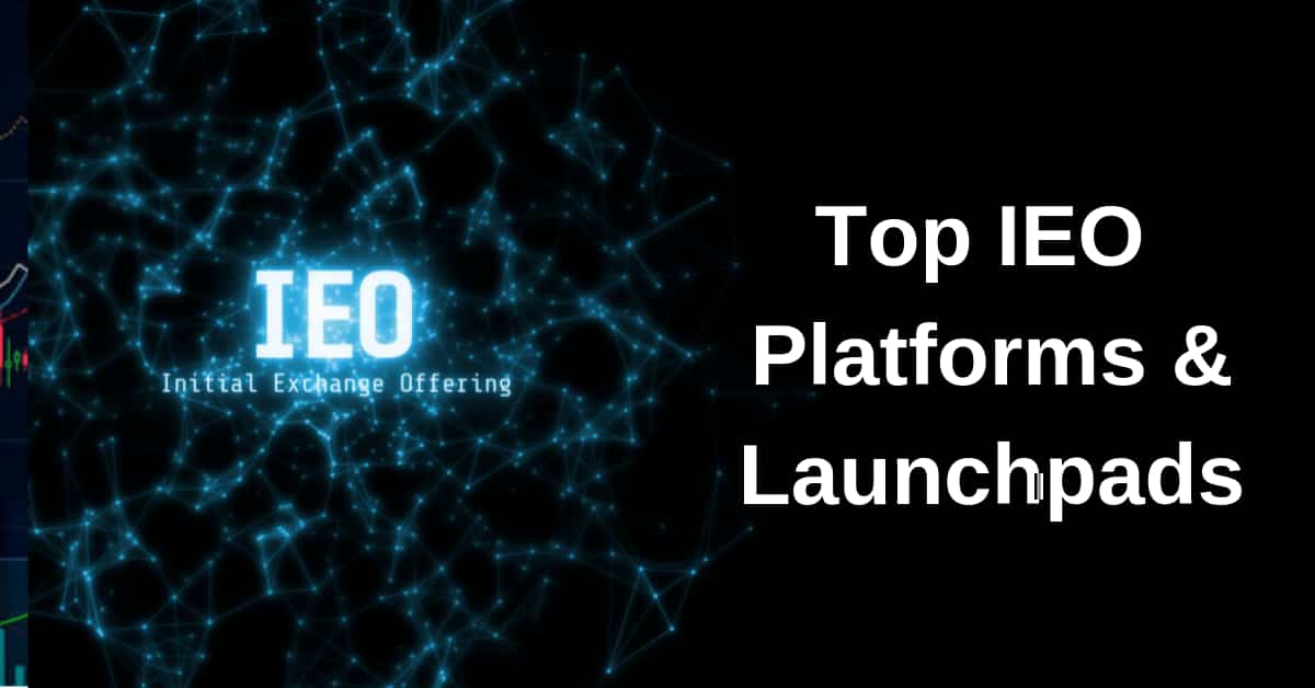 Top 13+ IEO Platforms & Launchpads