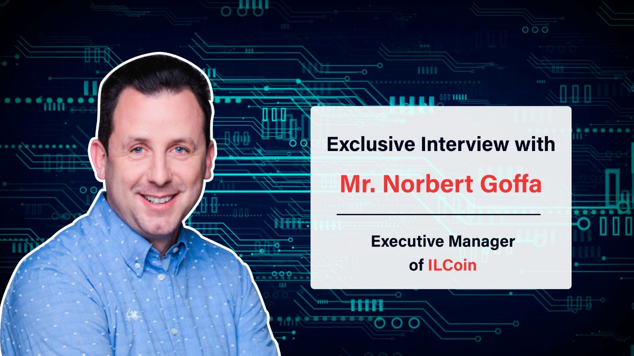 Cryptocurrency Market Needs Radical Change of Paradigm To Survive - Norbert Goffa, the Executive Manager of ILCoin