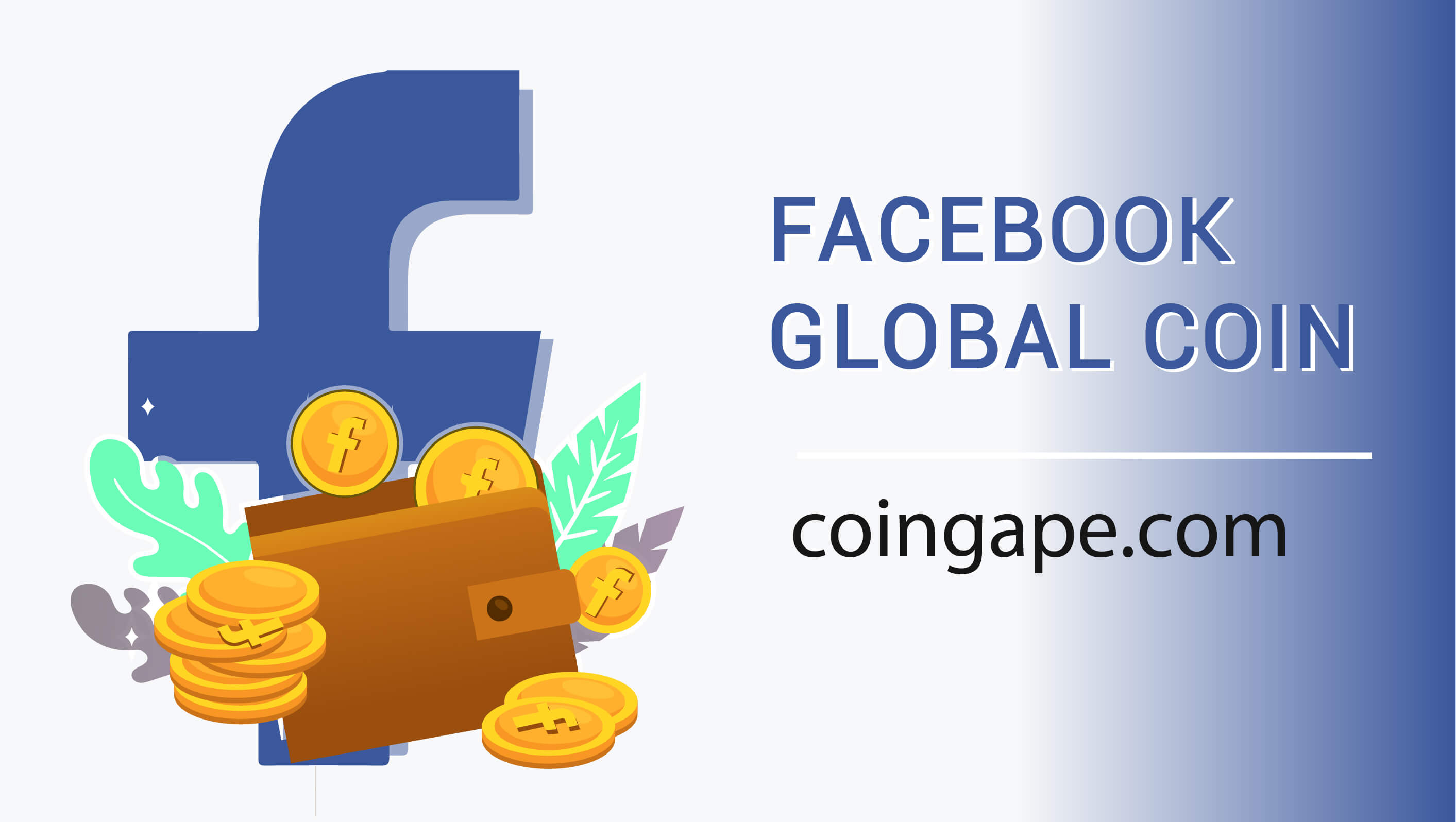 Facebook's GlobalCoin and Project Libra: Explained in a Nutshell