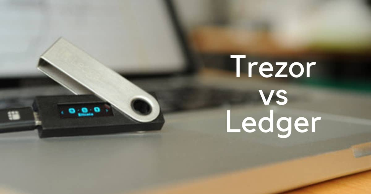 Trezor vs Ledger: Comparison and Review for Best Wallet