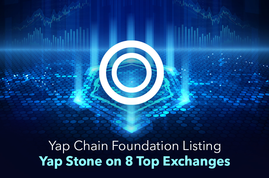 Yap Chain Foundation Listing Yap Stone on 8 Top Exchanges