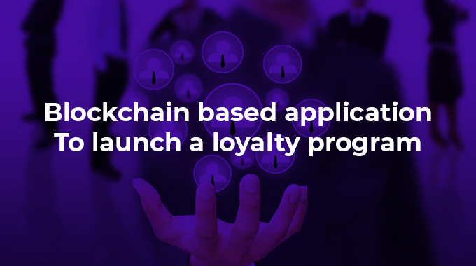 New Blockchain Product Poised to Capture $4.59 Bn Loyalty Programs Market