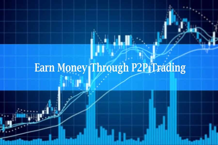 Earn Money Through P2p trading