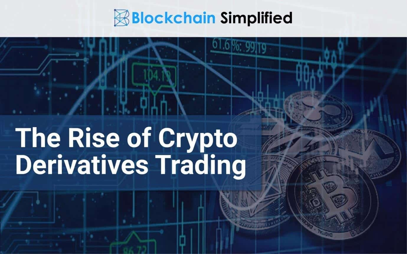 Cryptocurrency derivatives market Source: blockchainsimplified.com