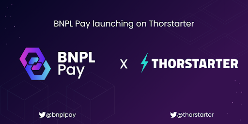 BNPL Pay, a Decentralized Lending Protocol Are Launching Their IDO on Thorstarter Launchpad